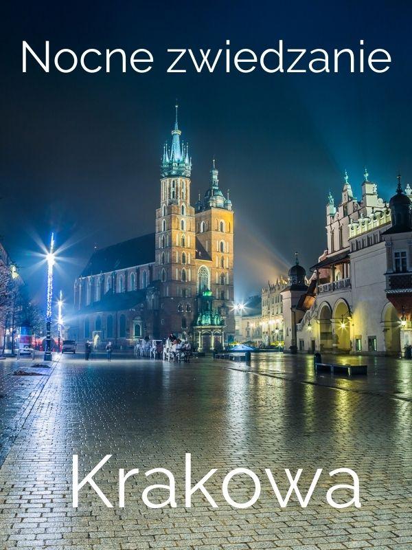 Nocne zwiedzanie Krakowa